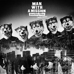 Dead End in Tokyo (European Edition) - MAN WITH A MISSION