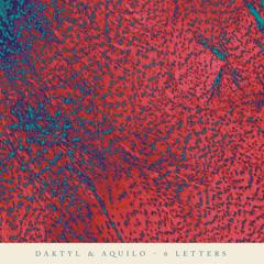 6 Letters (Single) - Daktyl, Aquilo