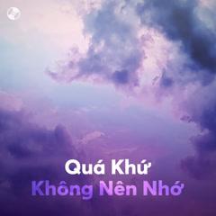 Quá Khứ Không Nên Nhớ - Various Artists