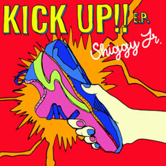 KICK UP!! E.P. - Shiggy Jr.