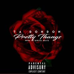 Pretty Thangs (Single) - 7A DonDon