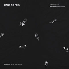 Hard To Feel (Dream Journal Remix) - Dream Journal