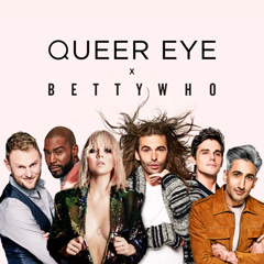 All Things (Queer Eye OST) - Betty Who