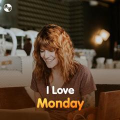 I Love Monday!