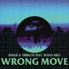 Wrong Move (Remixes) - R3hab, THRDL!FE