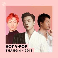 Nhạc Việt Hot Tháng 04/2018 - Various Artists