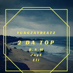2 Da Top (Single) - YungZayBeatz