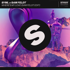 Where's My Love (Sam Feldt Edit) - SYML, Sam Feldt