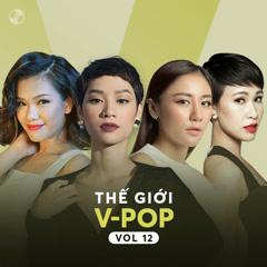 Thế Giới V-Pop Vol 12 - Phương Vy, Trà My Idol, Văn Mai Hương, Uyên Linh