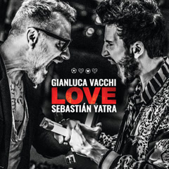 LOVE (Single) - Gianluca Vacchi, Sebastian Yatra