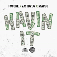 Havin It (Single) - Maceo, Zaytoven