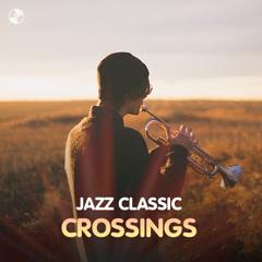 Jazz Classic Crossings