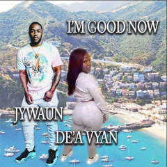 I'm Good Now (Single) - Jywaun