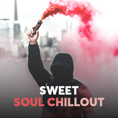 Sweet Soul Chillout - Various Artists
