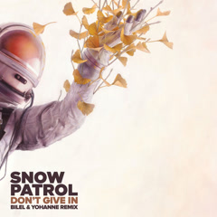 Don't Give In (Bilel & Yohanne Remix) - Snow Patrol