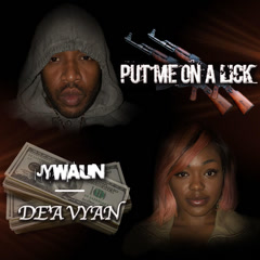Put Me On A Lick (Single) - Jywaun