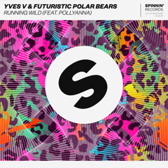 Running Wild (Single) - Yves V, Futuristic Polar Bears