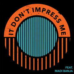 It Don't Impress Me (Single) - MagnusTheMagnus
