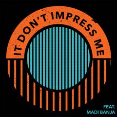 It Don't Impress Me (Single)