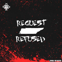 Request Refused (Single) - Xavier Wulf