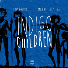 Indigo Children (Single) - Freshfromde