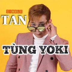 Tan (Single) - Tùng Yoki