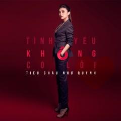 Tình Yêu Không Có Lỗi (Single) - Tiêu Châu Như Quỳnh