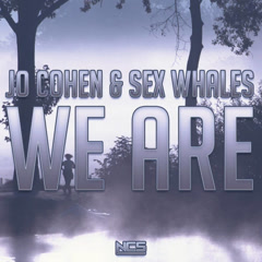 We Are (Single) - Jo Cohen, Sex Whales