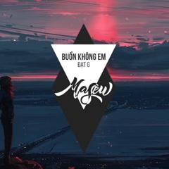 Buồn Không Em (Masew Mix) - Đạt G, Masew