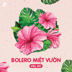 Bolero Miệt Vườn Vol 4 - Various Artists