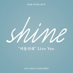Kim Sung Kyu SHINE Live (Single) - Kim Sung Kyu (Infinite)