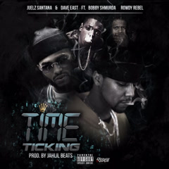 Time Ticking (Single) - Juelz Santana, Dave East
