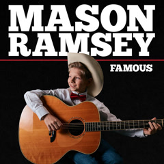 The Famous (EP) - Mason Ramsey