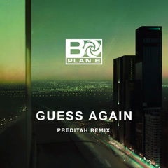 Guess Again (Preditah Remix) - Plan B