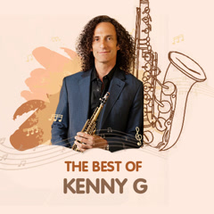 Những Bản Nhạc Hay Nhất Của Kenny G - Kenny G
