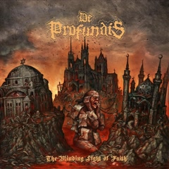 The Blinding Light Of Faith - De Profundis