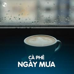 Cà Phê Ngày Mưa - Various Artists