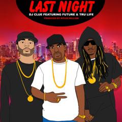 Last Night (Single) - DJ Clue
