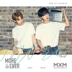 More Than Ever - MXM