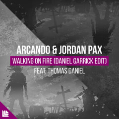Walking On Fire (Daniel Garrick Edit)