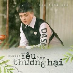 Yêu Hay Thương Hại (Single) - Cao Thái Sơn
