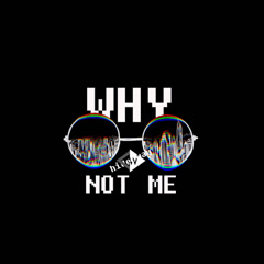 Why Not Me (Single)