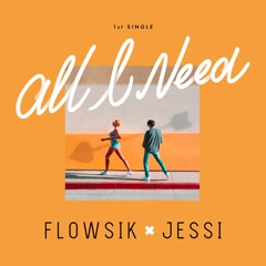 All I Need (Single) - Flowsik