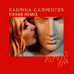 Almost Love (R3HAB Remix) - Sabrina Carpenter, R3hab