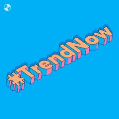 #TrendNow
