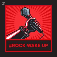 #Rock Wake Up