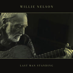 Last Man Standing - Willie Nelson