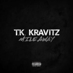 Mile Away (Single) - Tk Kravitz