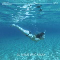 Leve (DJ Meme Epic Remix) - DJ Memé, Mahmundi