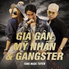 Già Gân, Mỹ Nhân & Gangster (Single) - Tăng Ngọc Tuyền